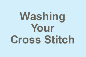 Washing your cross stitch, Cross Stitch Academy